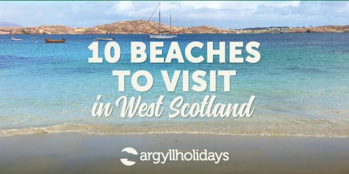 10 Beaches to Visit in West Scotland